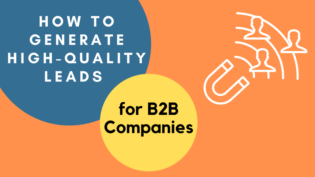 How to Generate High-Quality Leads for B2B Companies