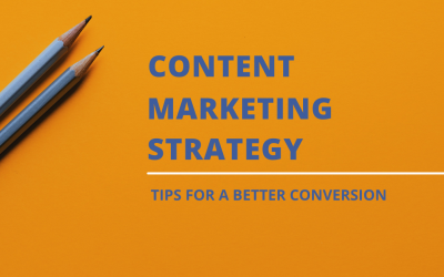 5 Powerful Content Marketing Strategy Tips for Better Conversion