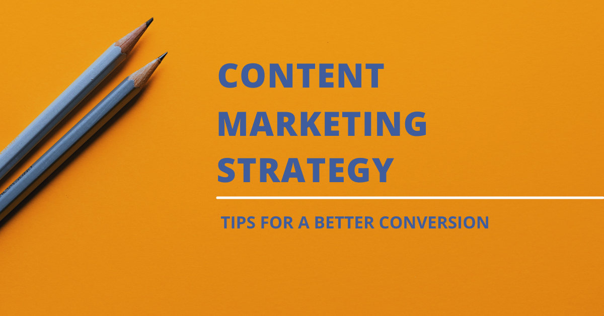 Content Marketing Strategy tips for conversion