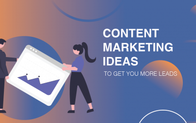 5 Best Content Marketing Ideas to Get You More Leads (Expert Advice)